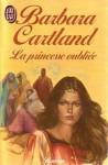 La princesse oubliée - Barbara Cartland