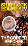 The Copper Beeches: The Adventures of Sherlock Holmes IV - Andrew Delaplaine