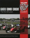 Castle Combe Circuit: The First 60 Years - Paul Lawrence, Peter Stowe