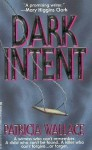 Dark Intent - Patricia Wallace