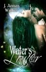 Water's Lover - J. Annas Walker