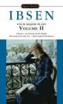 Four Major Plays, Volume II: 2 - Henrik Ibsen, Rolf Fjelde, Terry Otten