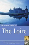The Rough Guide To The Loire (Rough Guide Travel Guides) - James McConnachie