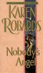 Nobody's Angel - Karen Robards
