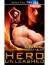 Hero Unleashed - Anna Alexander