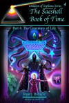 The Saeshell Book of Time, Part 4: The Ceremony of Life (Children of Sophista, #4) - Rusty A. Biesele, Matt Curtis