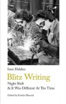 Blitz Writing: Night Shift & It Was Different At The Time - Kristin Bluemel, Inez Holden