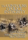 The Contours of Police Integrity - Carl B. Klockars, Sanja Kutnjak Ivkovic, M.R. Haberfeld