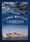 J. Samuel White & Co. Shipbuilders - David L. Williams