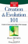 Creation and Evolution 101: A Guide to Science and the Bible in Plain Language (Christianity 101®) - Bruce Bickel, Stan Jantz