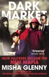 DarkMarket: How Hackers Became the New Mafia - Misha Glenny