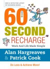 60 Second Recharge: Work and Life Made Simple - Alan Hargreaves, Patrick Cook