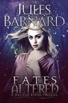 Fates Altered (Halven Rising Book 1) - Jules Barnard