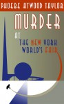 Murder at the New York World's Fair - Phoebe Atwood Taylor, Freeman Dana
