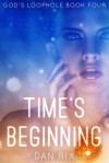 Time's Beginning - Dan Rix