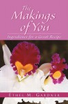 The Makings of You - Ethel M. Gardner