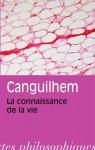 La connaissance de la vie - Georges Canguilhem