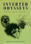 Inverted Odysseys: Claude Cahun, Maya Deren, Cindy Sherman - Shelley Rice, Museum of Contempor, Grey Art Gallery & Study Center, Lynn Gumpert, Museum of Contemporary Art
