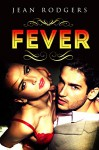 BODYGUARD ROMANCE: Fever (Alpha Male Soldier Romantic Suspense Romance) (New Adult Romantic Suspense Short Story) - Jean Rodgers