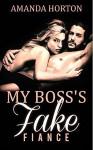 Romance: Marriage of Convenience Romance: My Boss's Fake Fiance ( Billionaire Bad Boy BBW Romance) - Amanda Horton