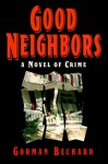 Good Neighbors - Gorman Bechard