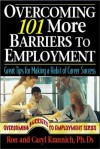 Overcoming 101 More Barriers to Employment: Great Tips for Making a Habit of Career Success - Caryl Krannich