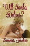 Will Santa Deliver? - Summer Jordan