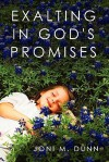 Exalting in God's Promises - Joni M. Dunn