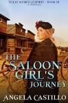 The Saloon Girl's Journey (Texas Women of Spirit Book 3) - Angela Castillo