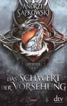 Das Schwert der Vorsehung (Hexer-Vorgeschichten, #2) - Andrzej Sapkowski
