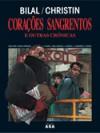 Corações Sangrentos E Outras Crónicas - Enki Bilal, Pierre Christin, João Silva