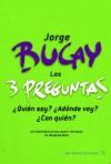 Las 3 preguntas - Jorge Bucay, 1949) es médico y psicoterapeuta gestáltico. Traslada en cada libro su experiencia terapéutica, mant