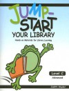 Jump-Start Your Library: Level C: Advanced, Hands-On Materials for Library Learning - Judith Snyder