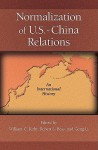 Normalization of U.S.-China Relations: An International History - William C. Kirby, Jaw-Ling Joanne Chang