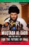 Muqtada Al-Sadr and the Battle for the Future of Iraq - Patrick Cockburn