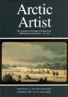 Arctic Artist: The Journal and Paintings of George Back, Midshipman with Franklin, 1819-1822 - Stuart Houston, C. Stuart Houston, I.S. MacLaren, Stuart Houston