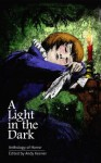 A Light in the Dark - Andy Keener, Jenn Skinner, Paul Scheible, Dennis Trinh, Bryce Wilson, Tomm Hulett, Alex Scott, Colin Bridges, Alexis Long, David Hollowell