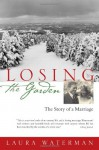 Losing the Garden: The Story of a Marriage - Laura Waterman