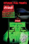 Fried! Fast Food, Slow Deaths - Colleen Morris, Joel A. Sutherland, Shanna Germain, H.F. Gibbard, A.J. Kirby, Kevin Lightburn, Jodi Lee, James Patrick Cobb, Cody Goodfellow, Rodney J. Smith, Stephen Leclerc, David Dunwoody, Lisa Becker, M.P. Johnson, Cheryl Rainfield, Ken Goldman, K.J. Kabza, D.L. Snell