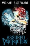 Assured Destruction - Michael F. Stewart