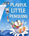 Playful Little Penguins - Tony Mitton, Guy Parker-Rees
