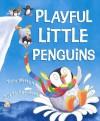 Playful Little Penguins - Tony Mitton, Guy Parker-Rees