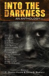 Into the Darkness: An Anthology (Volume 1) - C. Dennis Moore, David G. Barnett, Gerard Houarner, John Lawson, Michael T. Huyck Jr., Leslieanne Wilder, David Bain, Kurt Fawver, Nick Medina, Brian Lillie, Jeremy Thompson, D.M. Woon, Tina Starr, Richard Thomas, Craig Cook, Stephen McQuiggan, Jared Roberts, Richard Full