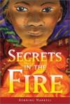 Secrets in the Fire - Henning Mankell, Anne Connie Stuksrud