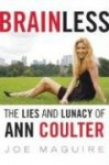 Brainless: The Lies and Lunacy of Ann Coulter - Joe Maguire