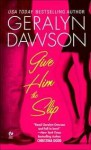 Give Him the Slip - Geralyn Dawson