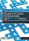 Praktyczny poradnik networkingu. Zbuduj sieć trwałych kontaktów biznesowych - Grzegorz Turniak