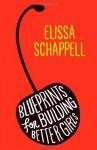 Blueprints for Building Better Girls: Fiction - Elissa Schappell