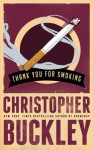 Thank You for Smoking - Christopher Buckley