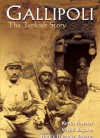 Gallipoli: The Turkish Story - Vecihi Basarin, Hatice Hurmuz Basarin, Kevin Fewster